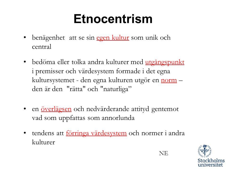 Etnocentrism benägenhet att se sin egen kultur som unik och central