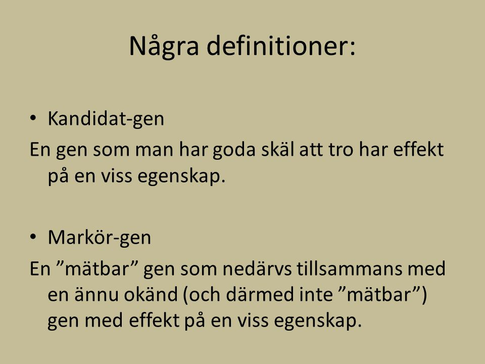 Några definitioner: Kandidat-gen