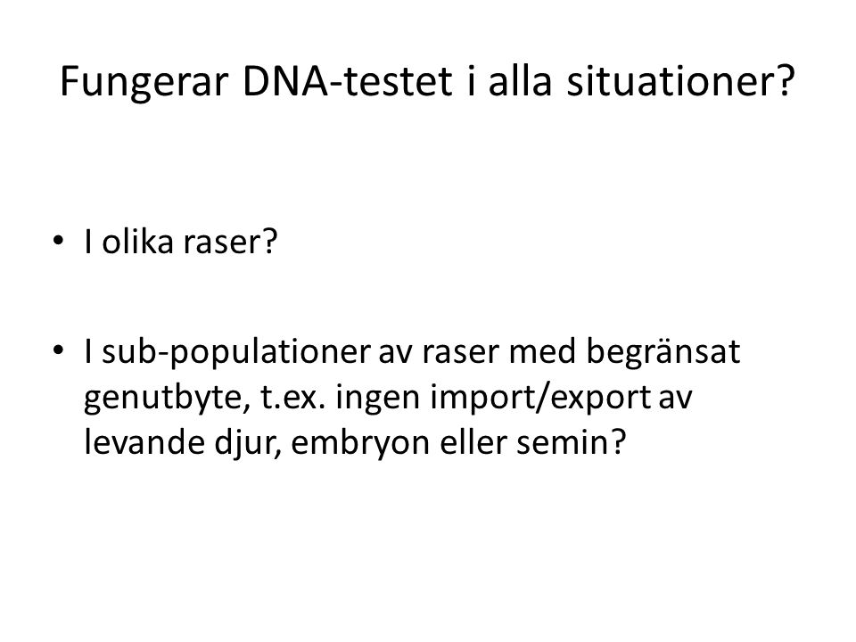 Fungerar DNA-testet i alla situationer
