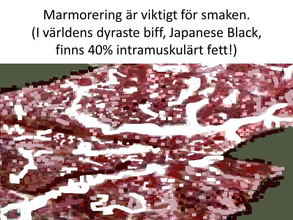 Marmorering är viktigt för smaken