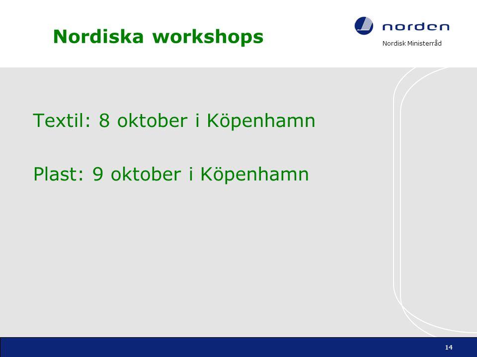 Nordiska workshops Textil: 8 oktober i Köpenhamn Plast: 9 oktober i Köpenhamn