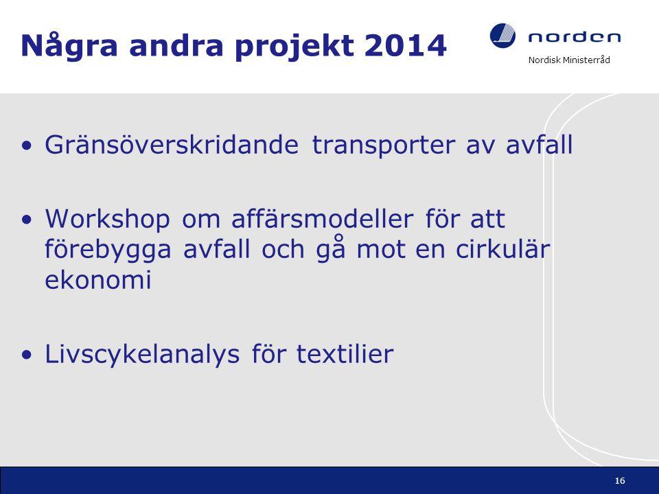 Några andra projekt 2014 Gränsöverskridande transporter av avfall