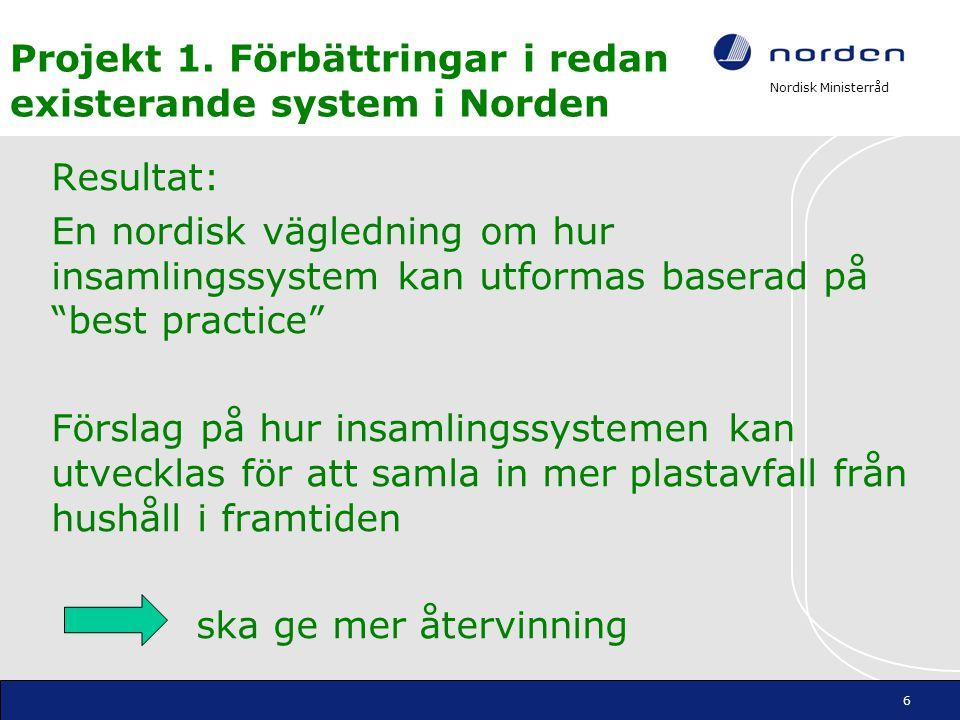 Projekt 1. Förbättringar i redan existerande system i Norden