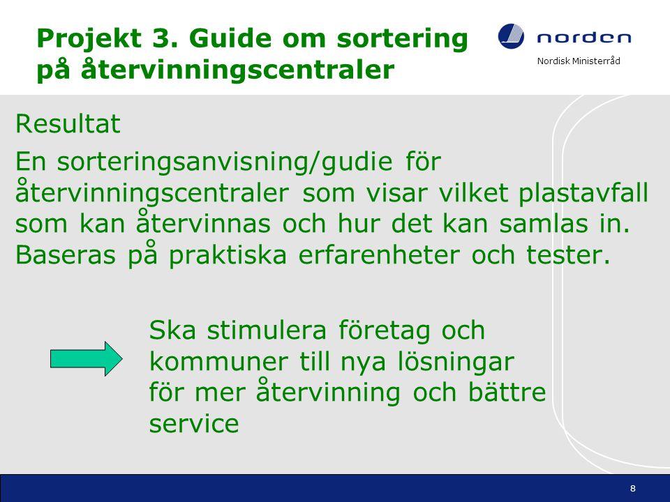 Projekt 3. Guide om sortering på återvinningscentraler