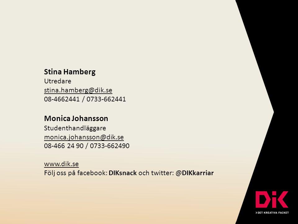 Stina Hamberg Monica Johansson Utredare stina.hamberg@dik.se