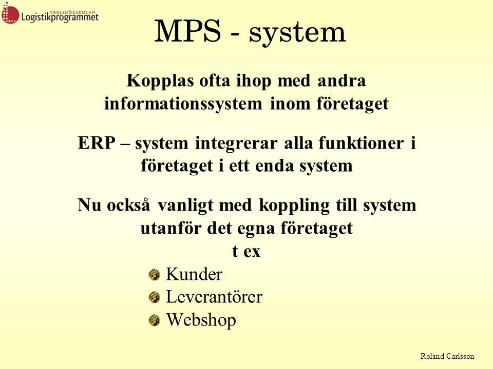 MPS - system Kopplas ofta ihop med andra informationssystem inom företaget. ERP – system integrerar alla funktioner i företaget i ett enda system.