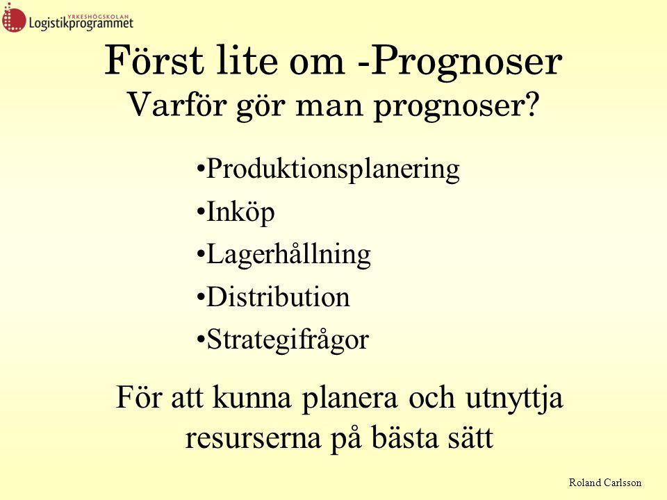 Först lite om -Prognoser Varför gör man prognoser
