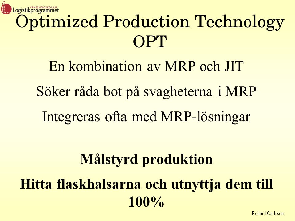 Optimized Production Technology OPT
