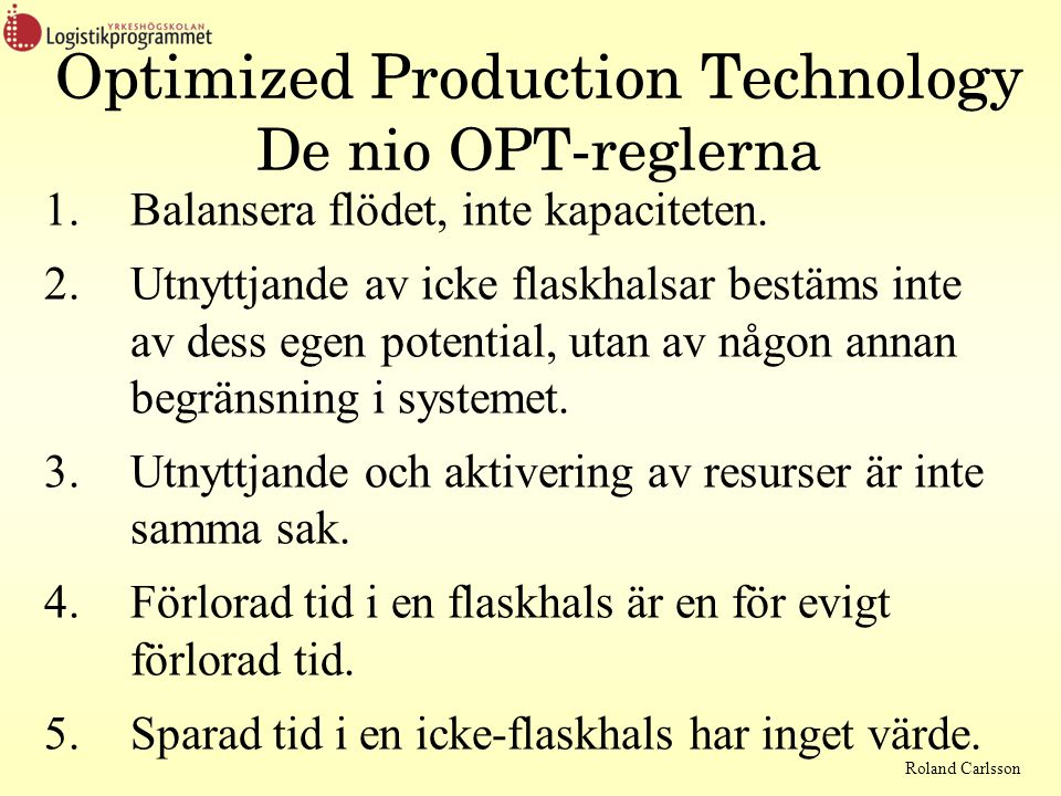 Optimized Production Technology De nio OPT-reglerna