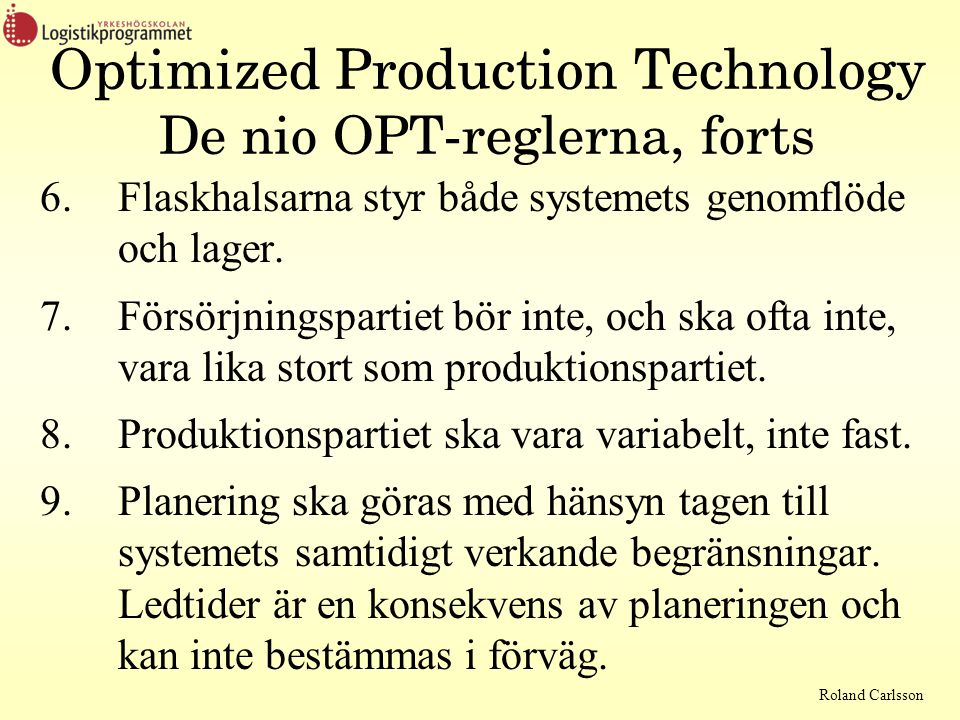Optimized Production Technology De nio OPT-reglerna, forts