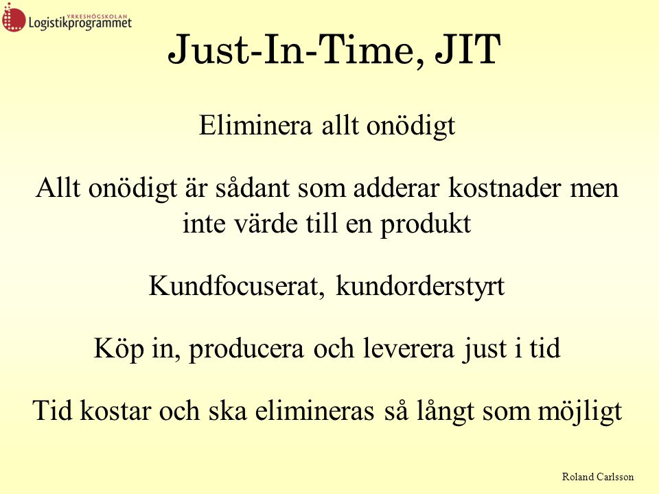 Just-In-Time, JIT Eliminera allt onödigt