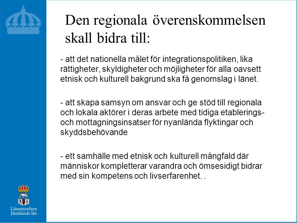 Den regionala överenskommelsen skall bidra till: