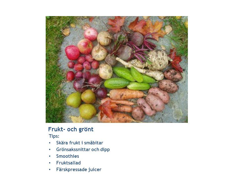Frukt- och grönt Tips: Skära frukt i småbitar Grönsakssnittar och dipp