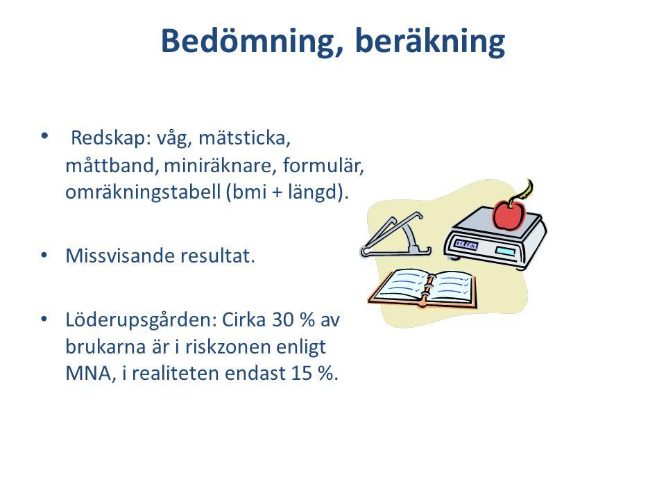 Bedömning, beräkning Redskap: våg, mätsticka, måttband, miniräknare, formulär, omräkningstabell (bmi + längd).