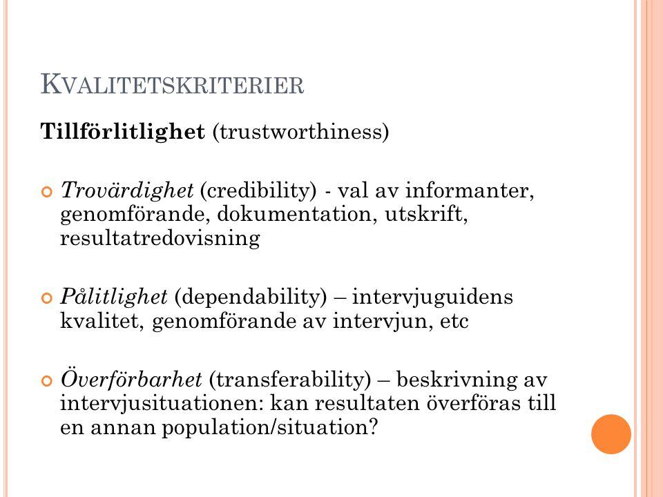 Kvalitetskriterier Tillförlitlighet (trustworthiness)