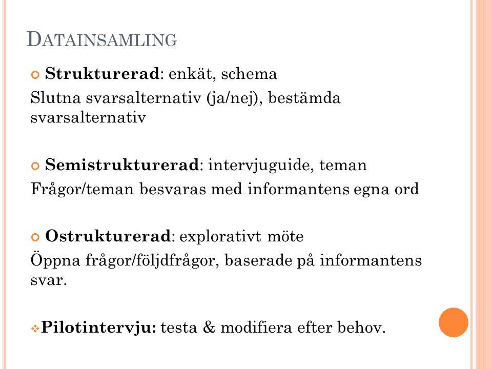 Datainsamling Strukturerad: enkät, schema