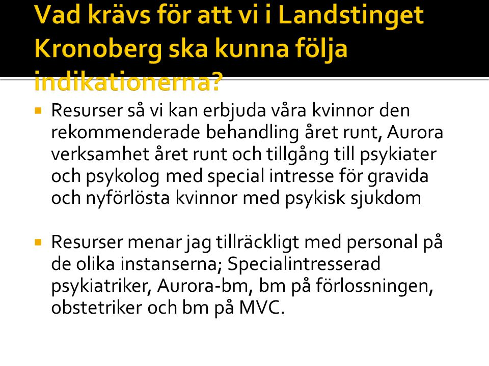Vad krävs för att vi i Landstinget Kronoberg ska kunna följa indikationerna