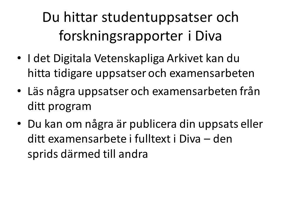Du hittar studentuppsatser och forskningsrapporter i Diva