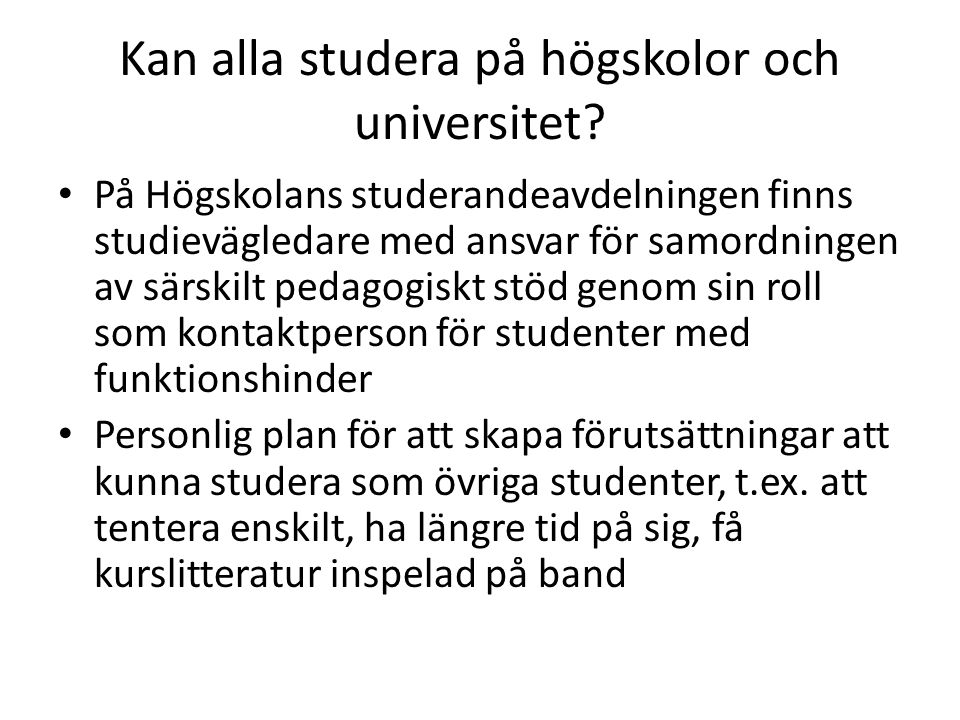 Kan alla studera på högskolor och universitet