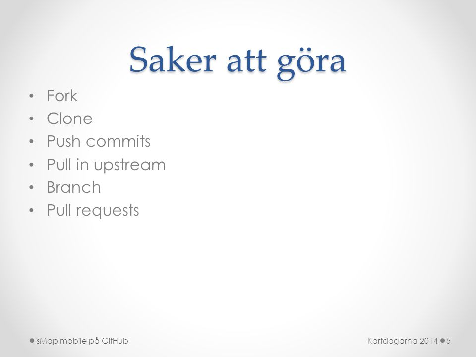 Saker att göra Fork Clone Push commits Pull in upstream Branch