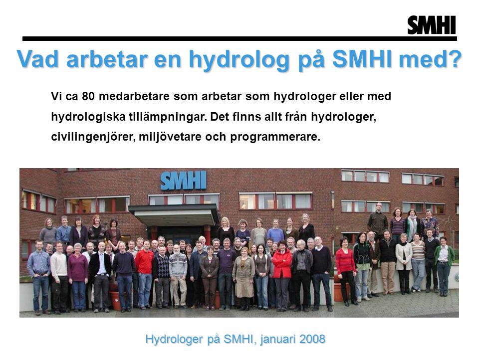 Vad arbetar en hydrolog på SMHI med