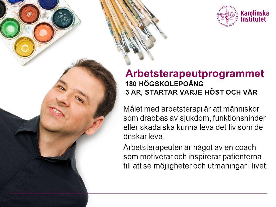 Arbetsterapeutprogrammet 180 HÖGSKOLEPOÄNG 3 ÅR, STARTAR VARJE HÖST OCH VÅR