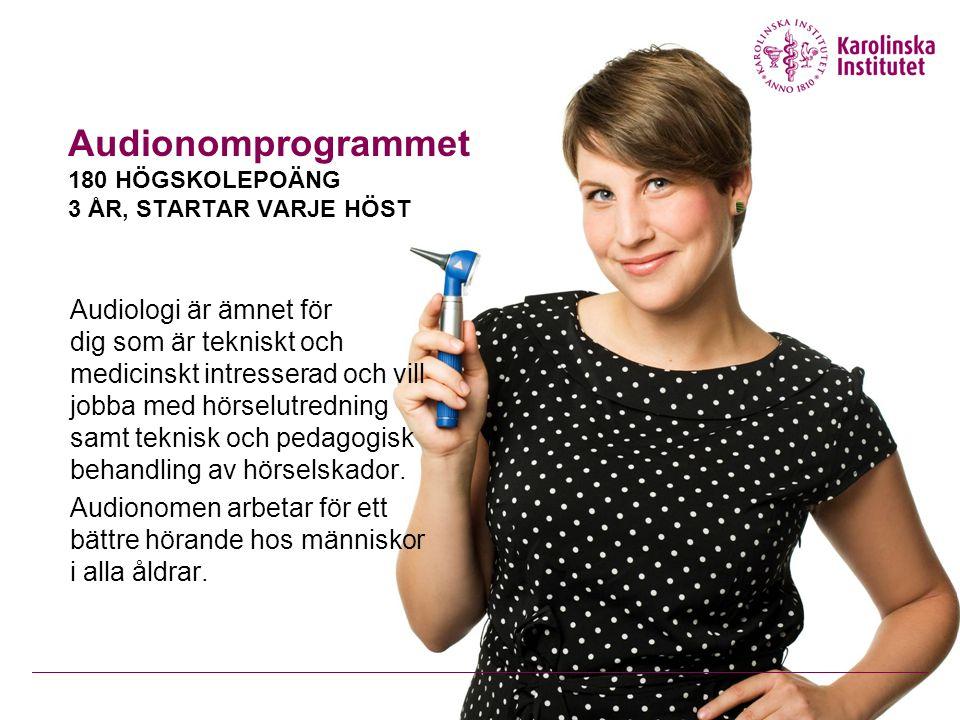 Audionomprogrammet 180 HÖGSKOLEPOÄNG 3 ÅR, STARTAR VARJE HÖST