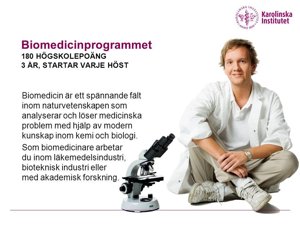 Biomedicinprogrammet 180 HÖGSKOLEPOÄNG 3 ÅR, STARTAR VARJE HÖST