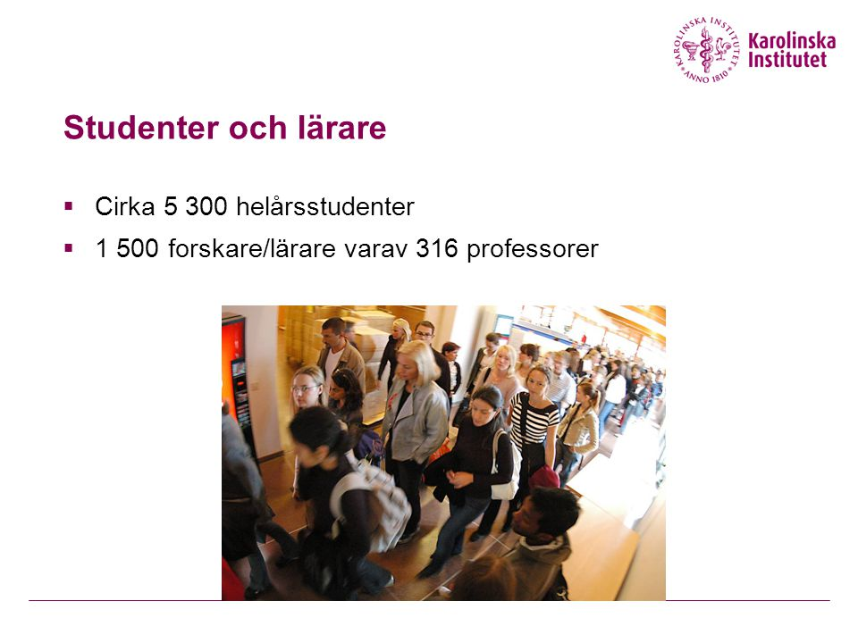 Studenter och lärare Cirka 5 300 helårsstudenter