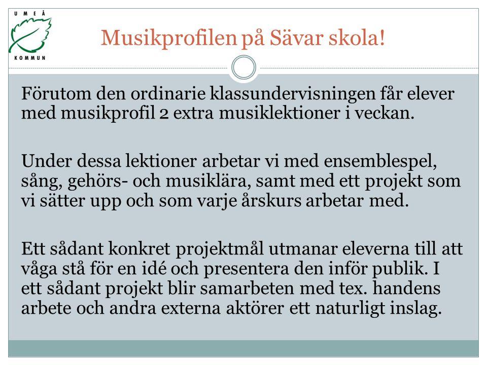 Musikprofilen på Sävar skola!