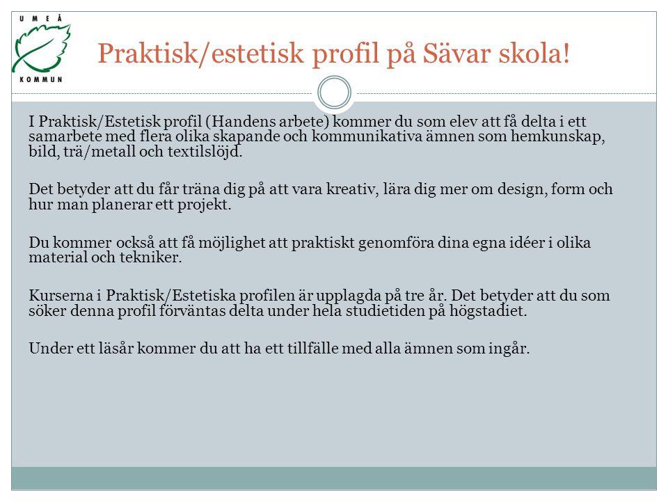 Praktisk/estetisk profil på Sävar skola!