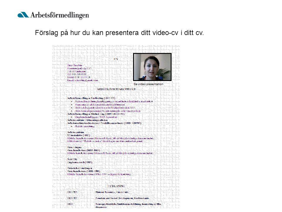 Förslag på hur du kan presentera ditt video-cv i ditt cv.