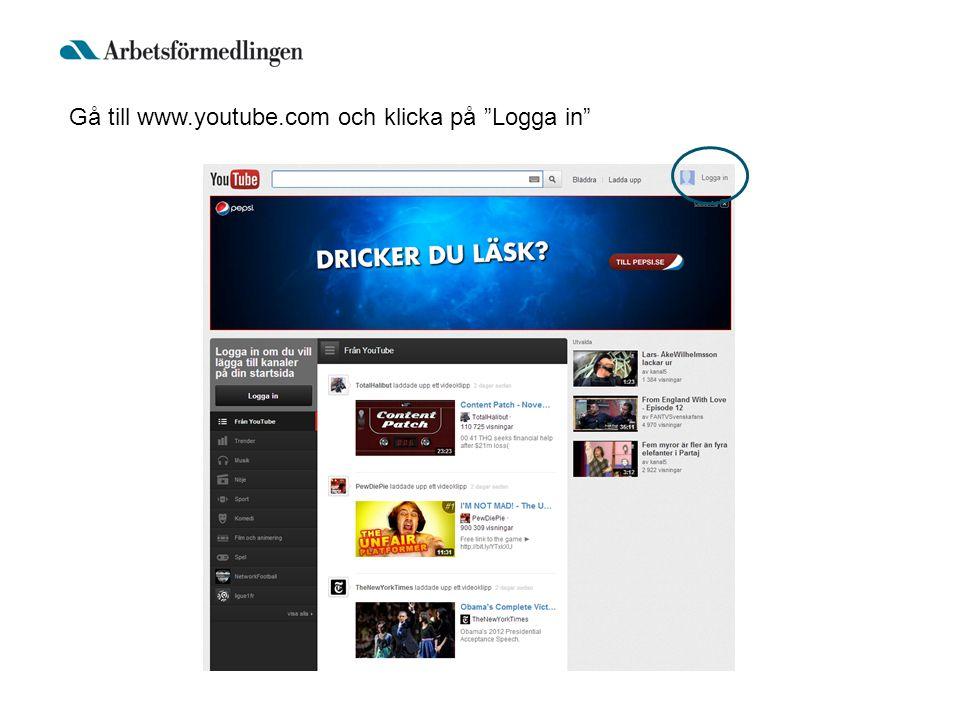 Gå till www.youtube.com och klicka på Logga in