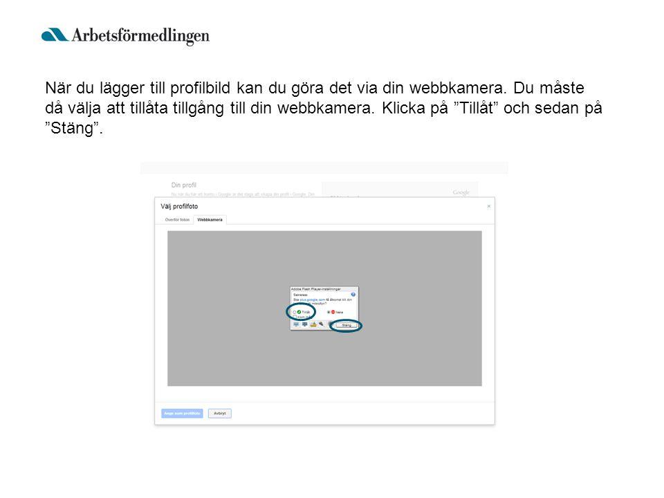 När du lägger till profilbild kan du göra det via din webbkamera