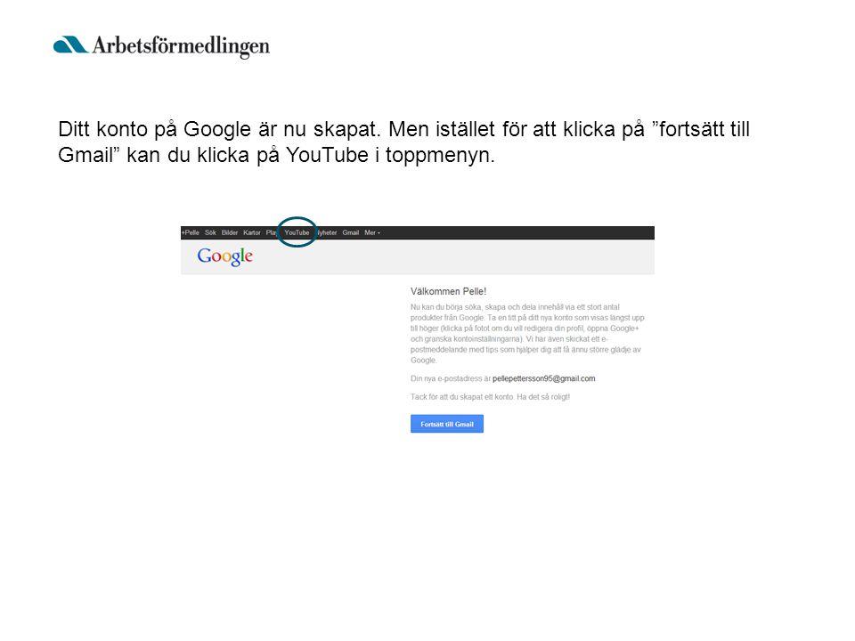 Ditt konto på Google är nu skapat