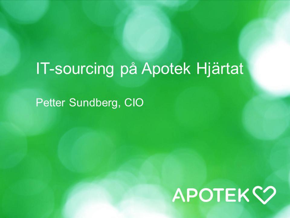 IT-sourcing på Apotek Hjärtat Petter Sundberg, CIO