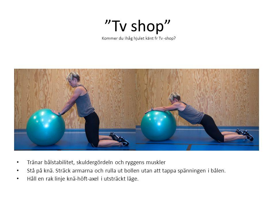 Tv shop Tränar bålstabilitet, skuldergördeln och ryggens muskler