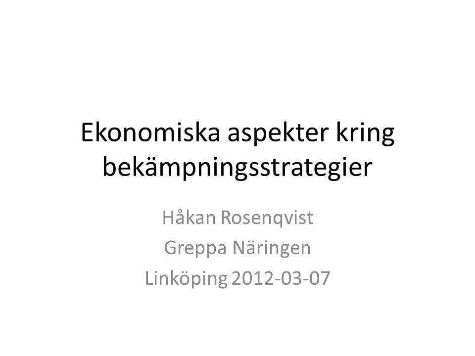 Ekonomiska aspekter kring bekämpningsstrategier