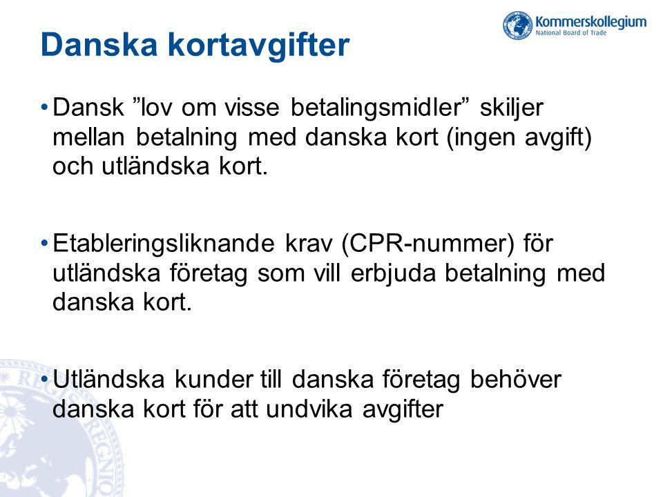 Danska kortavgifter Dansk lov om visse betalingsmidler skiljer mellan betalning med danska kort (ingen avgift) och utländska kort.