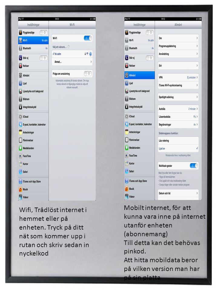 Mobilt internet, för att kunna vara inne på internet utanför enheten (abonnemang)