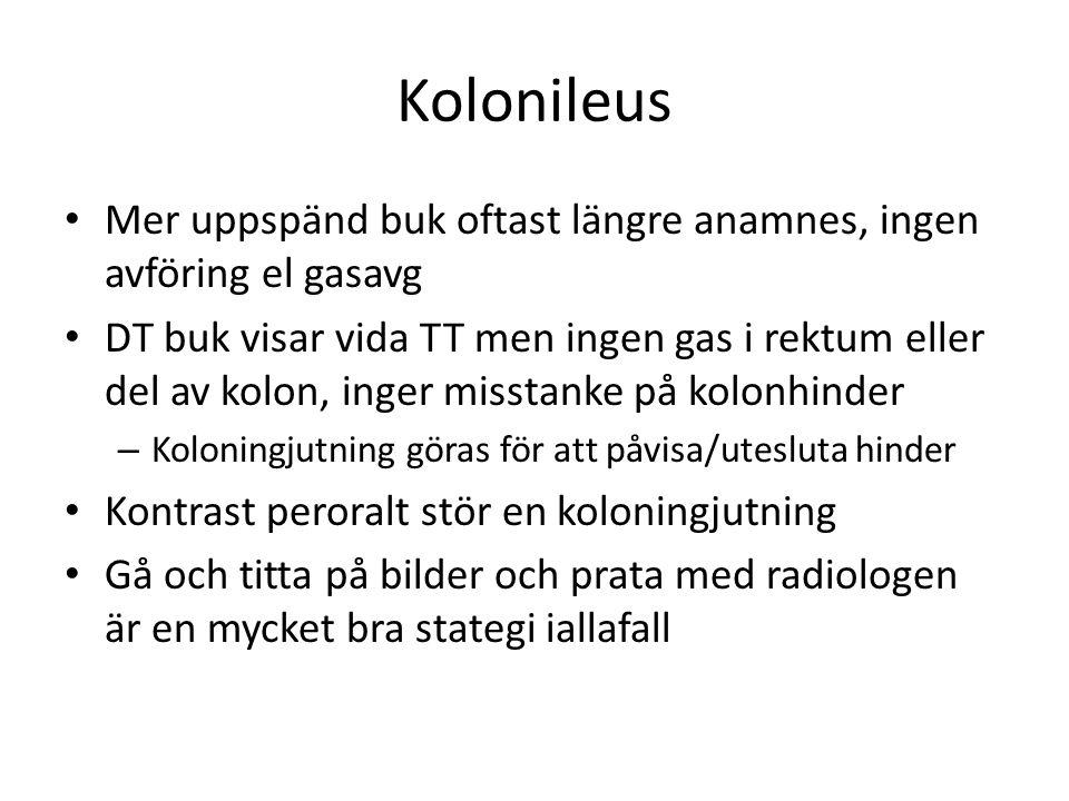 Kolonileus Mer uppspänd buk oftast längre anamnes, ingen avföring el gasavg.