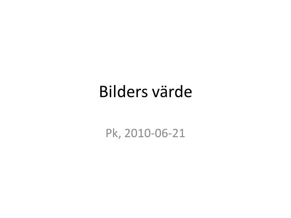 Bilders värde Pk, 2010-06-21