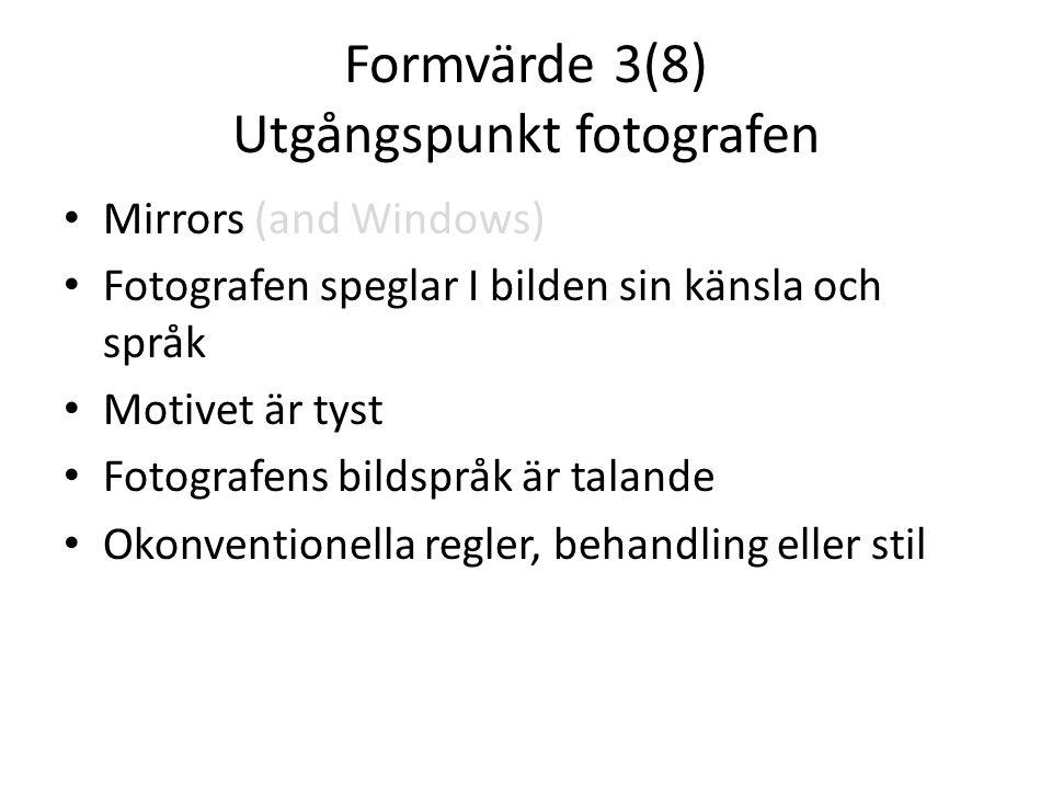 Formvärde 3(8) Utgångspunkt fotografen