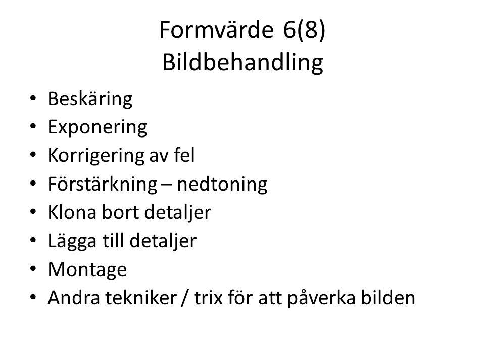 Formvärde 6(8) Bildbehandling
