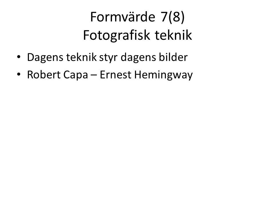 Formvärde 7(8) Fotografisk teknik