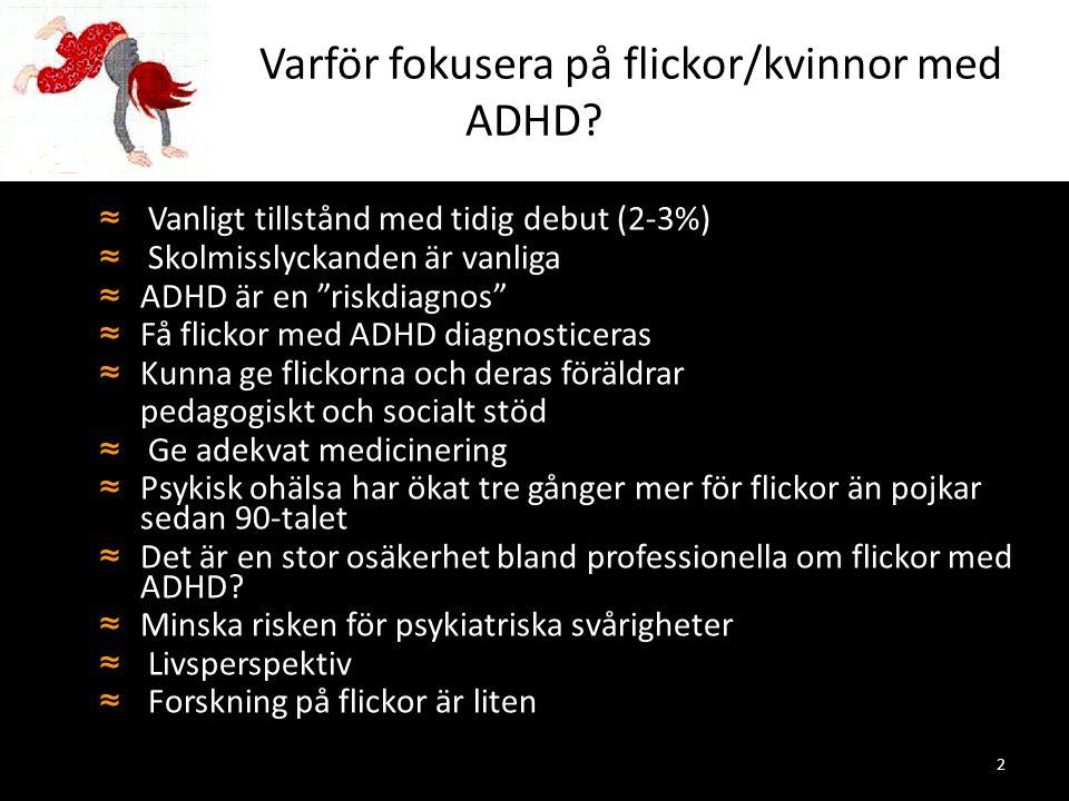 Varför fokusera på flickor/kvinnor med ADHD