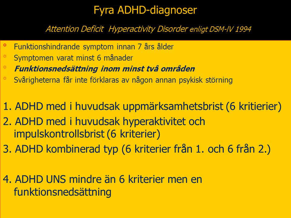 Fyra ADHD-diagnoser Attention Deficit Hyperactivity Disorder enligt DSM-lV 1994