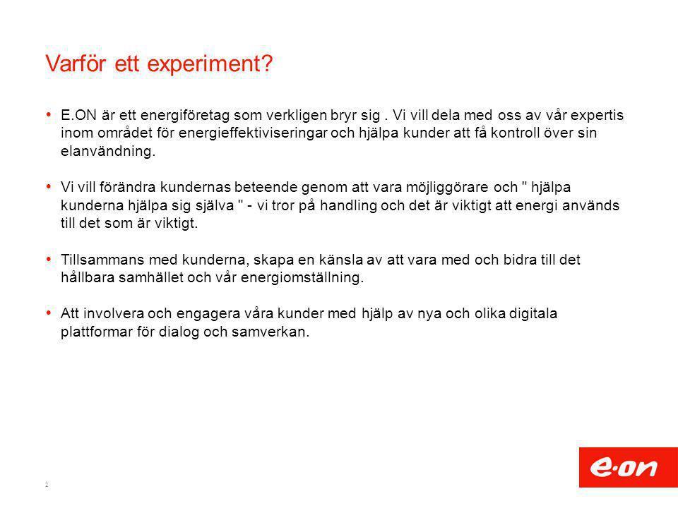 Varför ett experiment