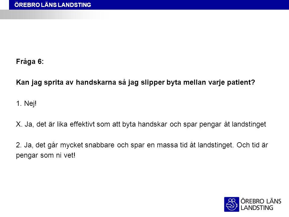 Fråga 6: Kan jag sprita av handskarna så jag slipper byta mellan varje patient 1. Nej!