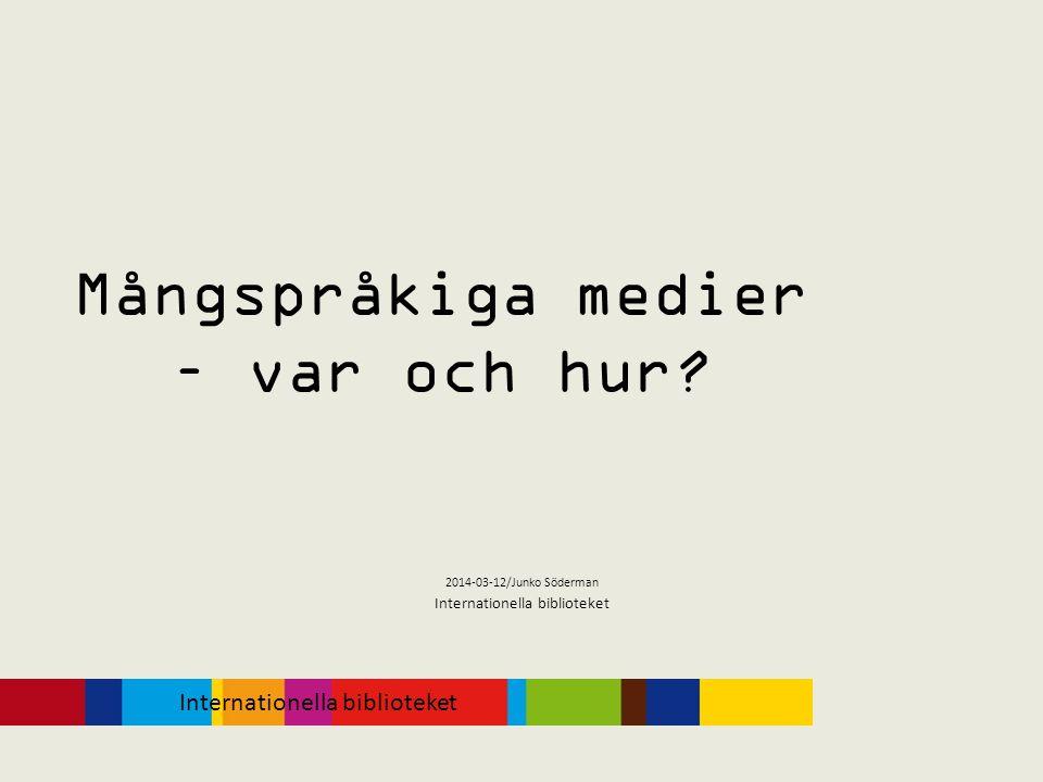 Mångspråkiga medier – var och hur